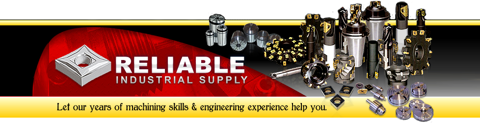 Reliable Industrial Supply ...Boring Bars| Carbide Drills| Carbide Endmills| Indexable Drills| Inserts| Milling Cutters
